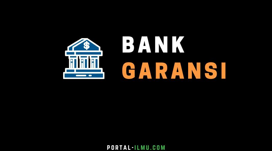 Pengertian Bank Garansi, Jenis dan Agen Bank Garansi
