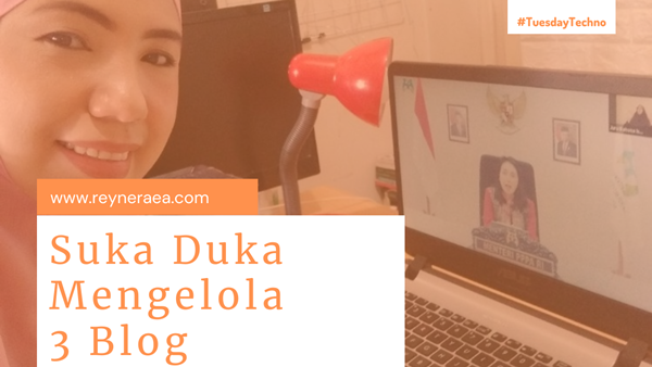 Suka Duka Mengelola 3 Blog