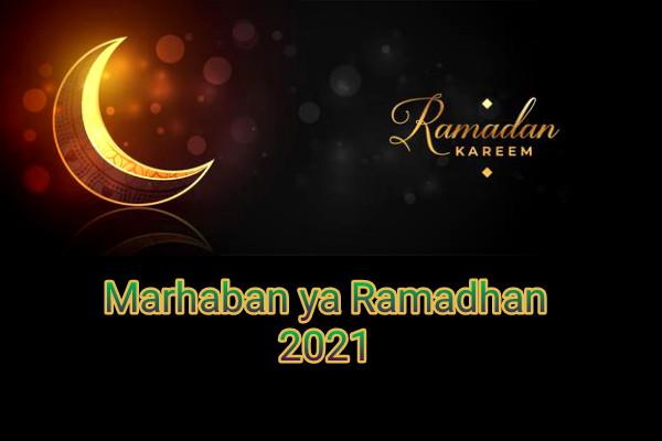 Marhaban ya Ramadhan 2021 artinya
