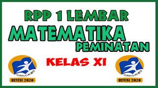 RPP Matematika Peminatan 1 Lembar Kelas XI Semester 1, RPP Matematika Peminatan 1 Lembar Kelas XI Semester 2.