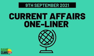 Current Affairs One-Liner: 9th September 2021
