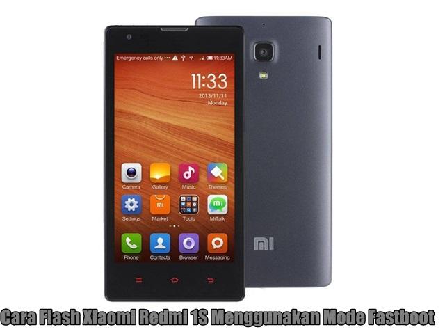 Cara Flash Xiaomi Redmi 1S Menggunakan Mode Fastboot
