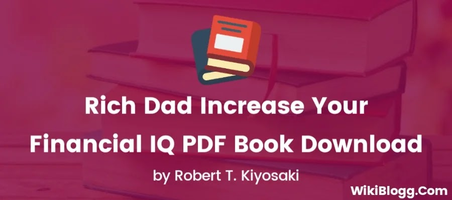 Rich Dad Increase Your Financial IQ PDF Download