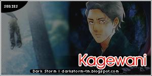 http://darkstorm-tm.blogspot.com/2015/10/kagewani.html