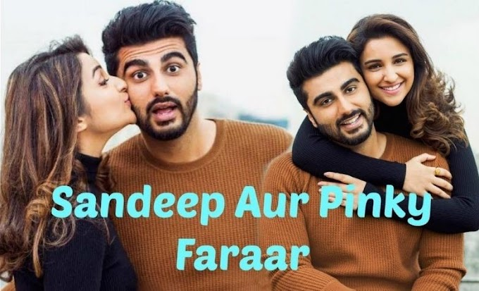 Sandeep aur pinky faraar full movie review
