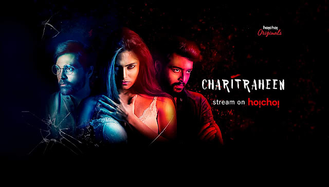 'Charitraheen' Bengali Web Series on HoiChoi Plot Wiki,Cast,YouTube