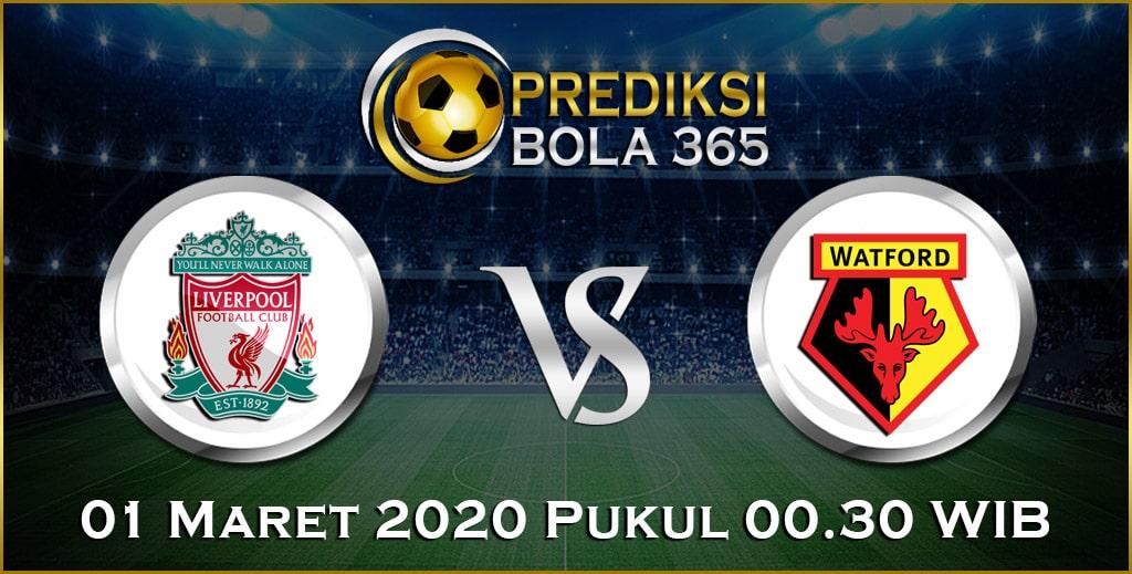 Prediksi Skor Bola Watford vs Liverpool 01 Maret 2020