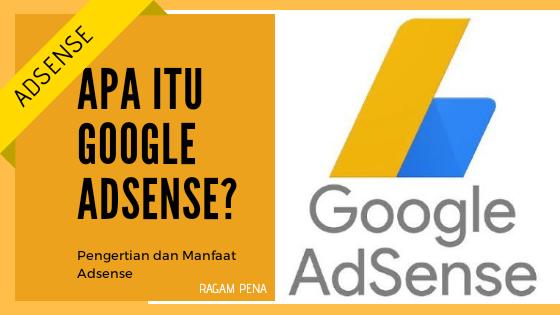 Apa itu Google Adsense? Pengertian dan Manfaat dari Adsense - Ragam-Pena