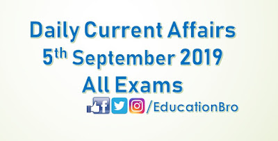 Daily Current Affairs 5th September 2019 For All Government Examinations