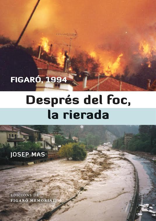 Figaró, 1994. Després del foc, la rierada