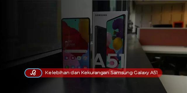Samung Galaxy A51, Kelebihan dan Kekurangan