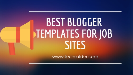4 Best Blogger template for job sites Techsolder Android Windows