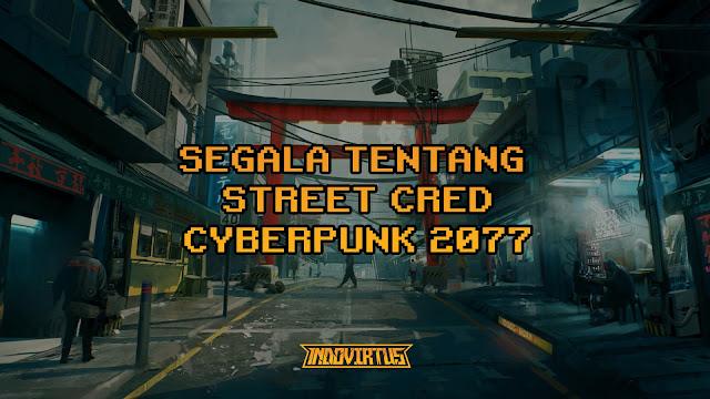 Ulasan Lengkap Street Cred Cyberpunk 2077 dan Cara Meningkatkannya