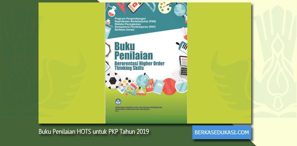 Buku Penilaian Berorientasi HOTS Tahun 2019 untuk PKB Melalui PKP Berbasis Zonasi