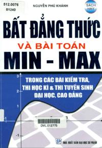 Bất Đẳng Thức Và Bài Toán Min - Max - Nguyễn Phú Khánh