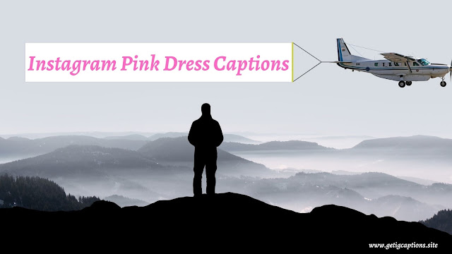 Pink Dress Captions,Instagram Pink Dress Captions,Pink Dress Captions For Instagram