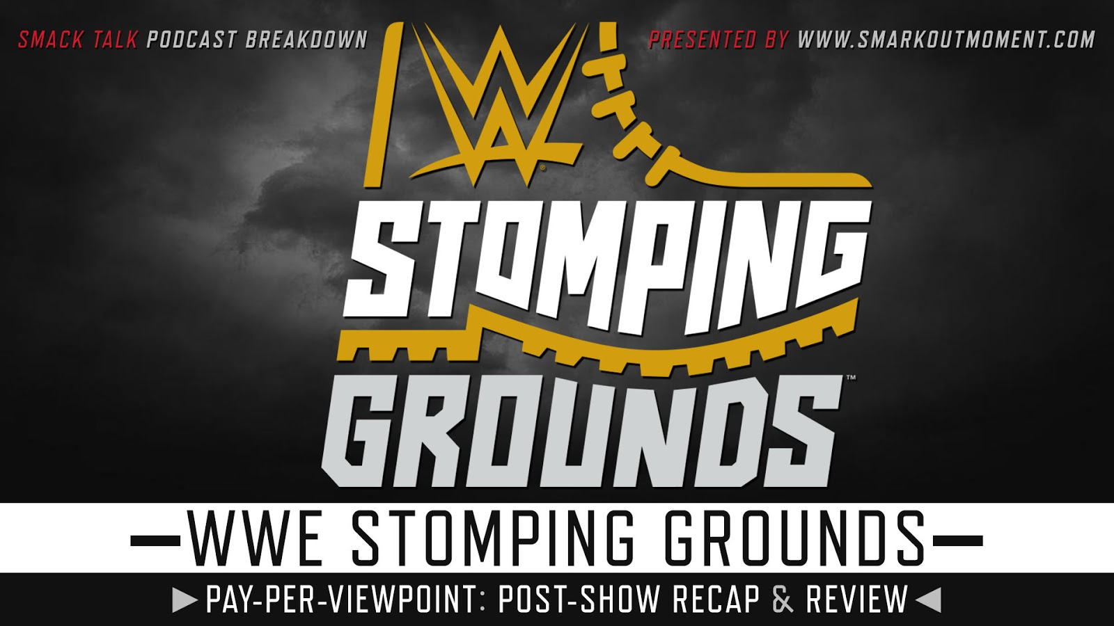 WWE Stomping Grounds 2019 Recap and Review Podcast