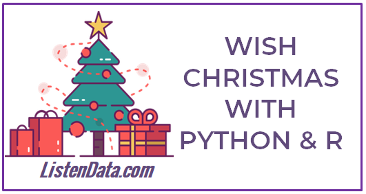 Wish Christmas with Python & R