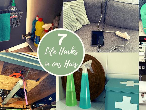 Onze Zeven Life Hacks in Huis!