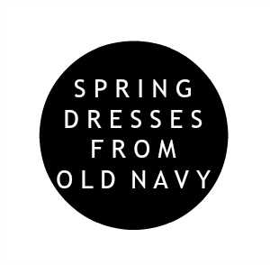 old navy, spring dresses from old navy, what to buy for spring, style on a budget, north carolina blogger
