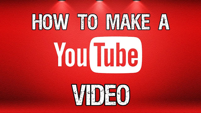 How to Make Videos for Youtube