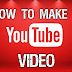 How to Make Videos for Youtube Easily