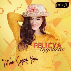 Felicya Angelista - Makin Sayang Kamu