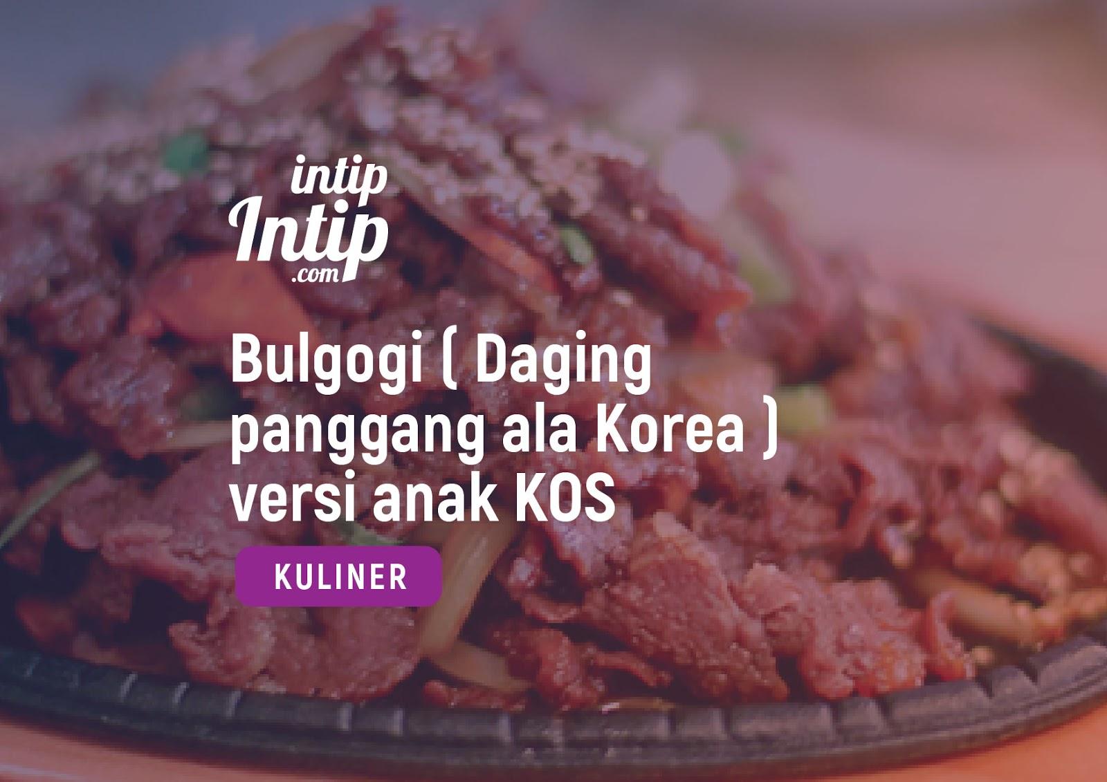 Bulgogi (Daging panggang ala Korea) versi anak KOS