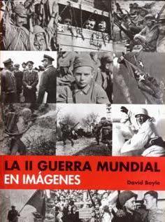 La Segunda Guerra Mundial en Imágenes - libro de David Boyle – año 2002 - formato pdf Lasegundaguerramundialenimagenes
