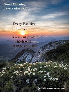 Every positive thought,silent prayer quotes