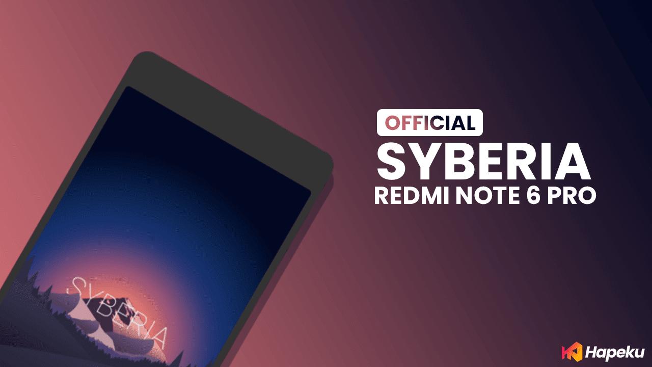 ROM Syberia OS Xiaomi Redmi Note 6 Pro [TULIP]