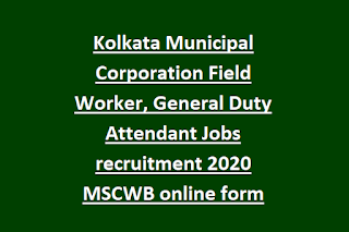 Kolkata Municipal Corporation Field Worker, General Duty Attendant Jobs recruitment 2020 MSCWB online form