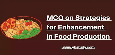 MCQ  on Strategies for Enhancement in Food Production