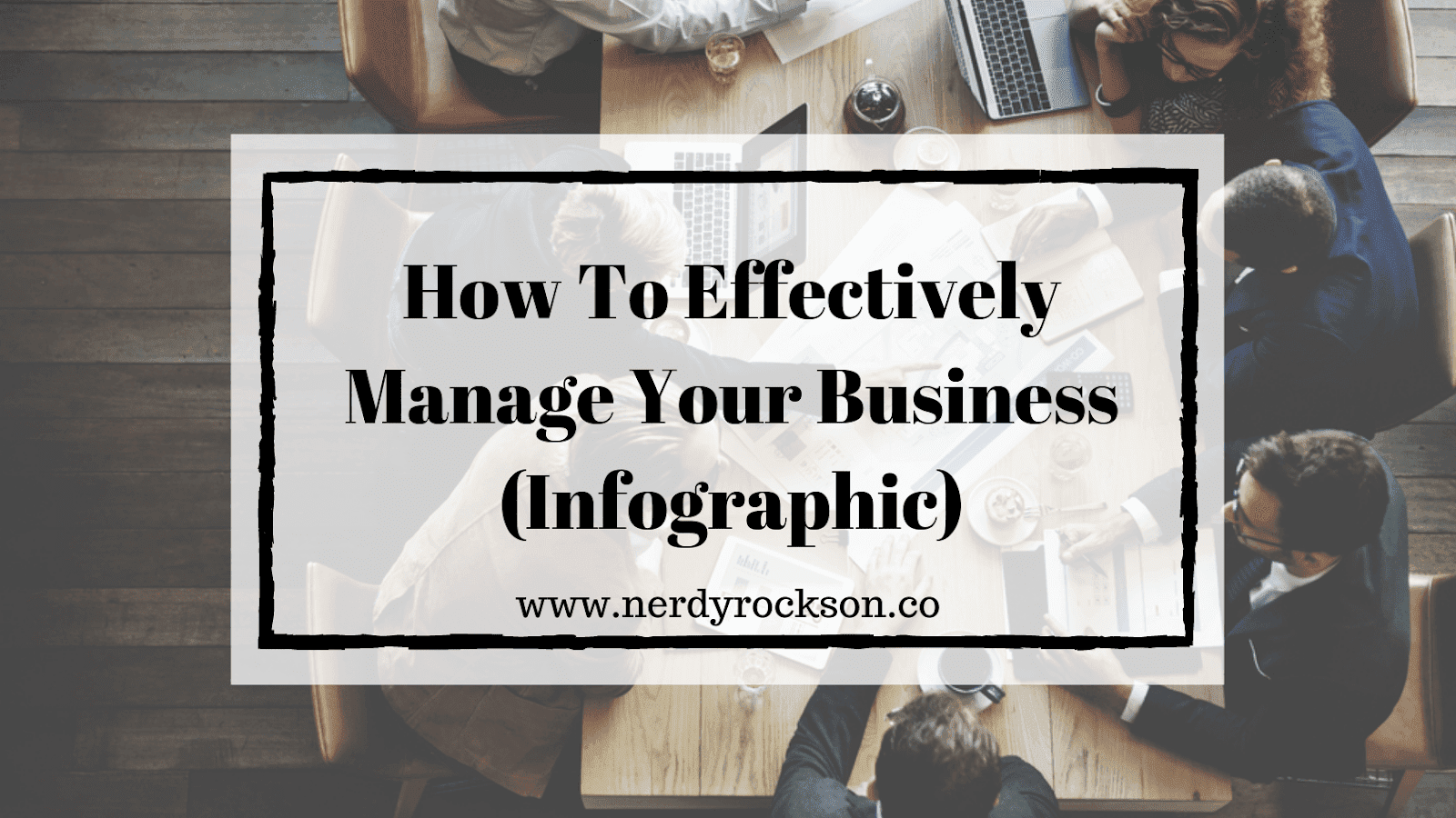 How To Effectively Manage Your Business (Infographic)