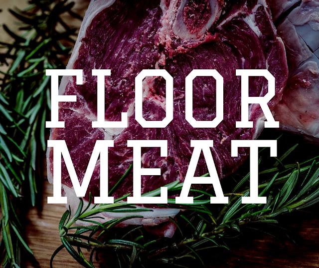 Ground meat or floor meat?