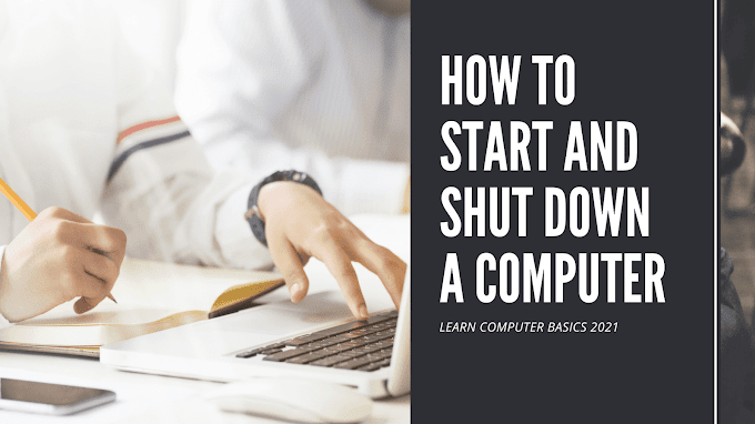 Learn How To Start and Shut Down a Computer