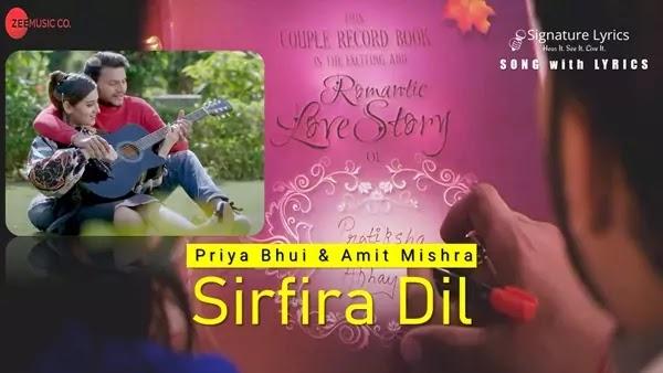 Sirfira Dil Lyrics - Priya Bhui | Amit Mishra