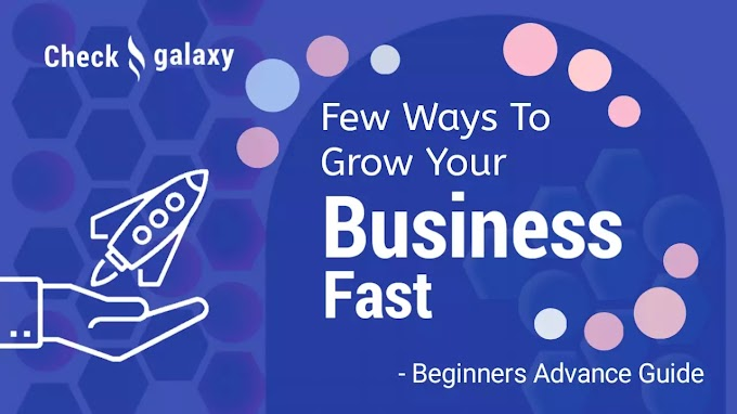 Few Ways to Grow Your Business Fast