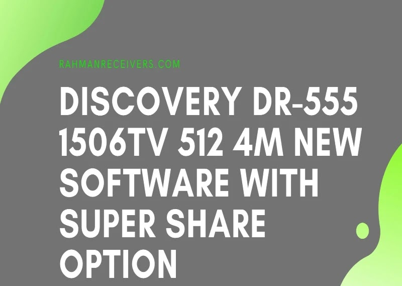 DISCOVERY DR-555 1506TV 512 4M NEW SOFTWARE WITH SUPER SHARE OPTION 23 MAY 2020