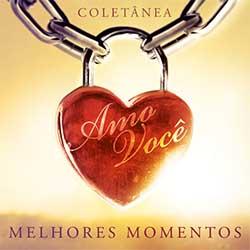 CD Amo Você - Melhores Momentos