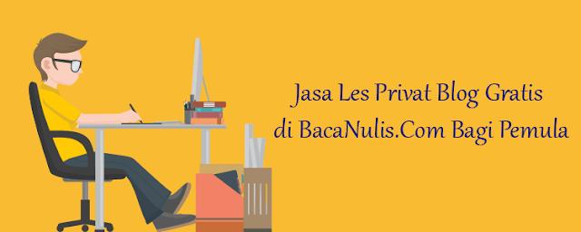 Jasa Les Privat Blog Gratis di BacaNulis Bagi Pemula