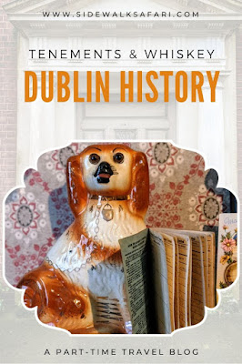 Dublin History: Tenements and Whiskey
