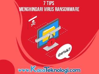 7 Tips Cara Menghindari Virus Ransomware WannaCry