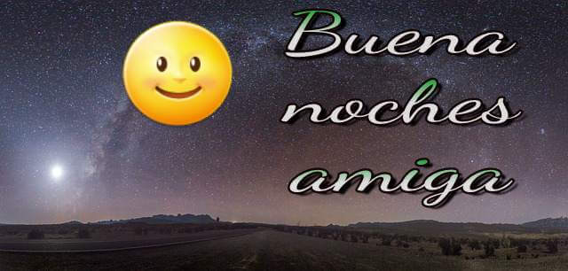 Buena noches amiga in Spanish