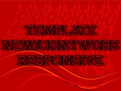 Template Terbaru 2017 New Johny Wuss Original Seo Template Blog Download Gratis