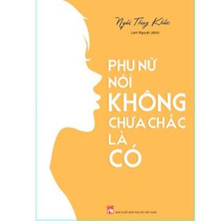 Sách: Phụ Nữ Nói Không Chưa Chắc Là Có ebook PDF-EPUB-AWZ3-PRC-MOBI