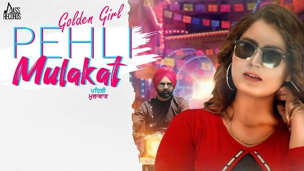 Pehli Mulakat Song Lyrics | Golden Girl | Latest Punjabi Songs 2020 | Jass Records Lyrics Planet