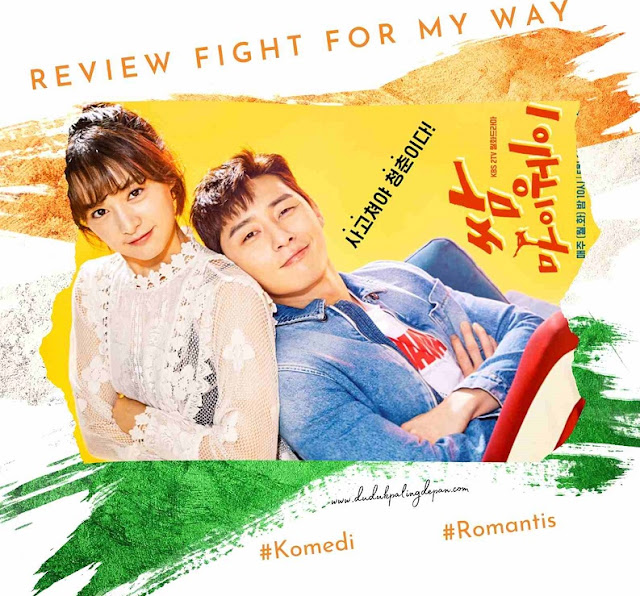 Review Drama Korea Fight For My Way