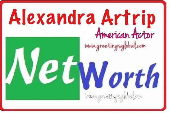 net worth and salary Alexandra Artrip