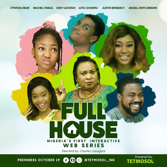 Nigeria's First Interactive Web Series ''Full House'' Premieres October 19th, 2019